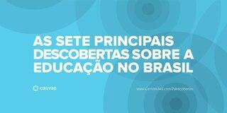 As Sete Principais Descobertas sobre a Educação no Brasil