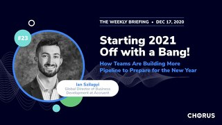 The Weekly Briefing Powered by Chorus - December 17, 2020