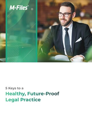 5 Keys to a Healthy Future-Proof Legal Firm Practice
