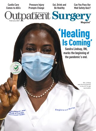Healing is Coming - February 2021 - Subscribe to Outpatient Surgery Magazine