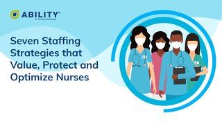 Seven Staffing Strategies that Value, Protect and Optimize Nurses
