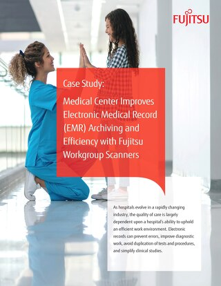 Case Study-Medical Center Improves Electronic Medical Record (EMR) Archiving and Efficiency with Fujitsu