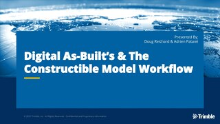 Digital As-Built's & The Constructible Model Workflow