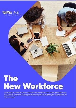 The New Workforce: A Talmix A-Z