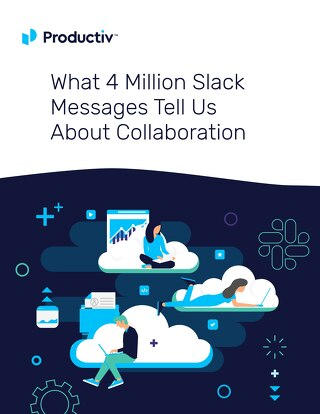 What 4 Million Slack Messages Tell Us About Collaboration