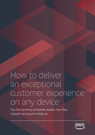 How to deliver an exceptional customer experience on any device