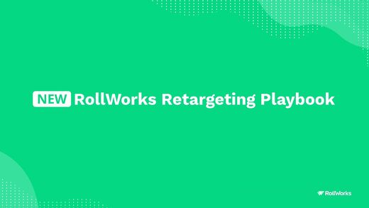 New: RollWorks Retargeting Playbook