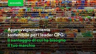 Approvvigionamento sostenibile per i leader CPG: il vantaggio di cui ha bisogno il tuo marchio