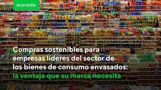 Compras sostenibles para empresas líderes del sector de los bienes de consumo envasados: la ventaja que su marca necesita