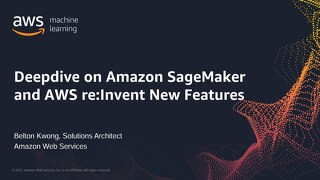 Deepdive on Amazon SageMaker and AWS reInvent New Features
