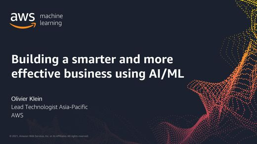 Building a smarter and more effective business using AIML on AWS