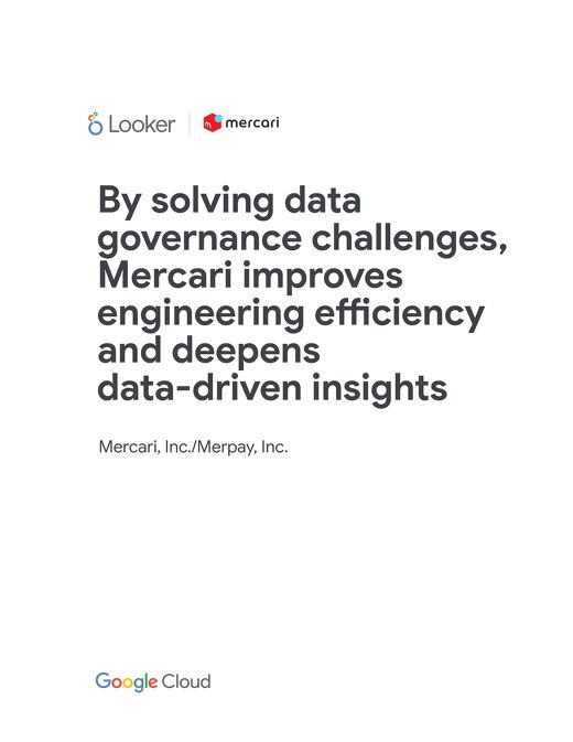 By solving data governance challenges, Mercari improves engineering efficiency and deepens data-driven insights