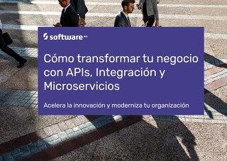 Cómo transformar tu negocio con APIs, Integración y Microservicios
