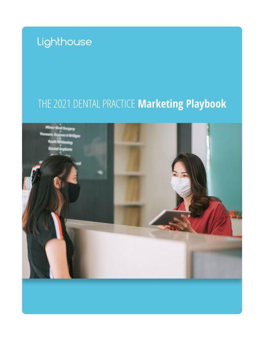 The 2021 Dental Practice Marketing Playbook