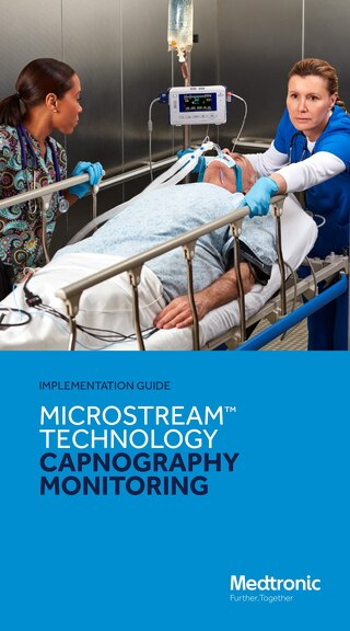 IMPLEMENTATION GUIDE - MICROSTREAM™ TECHNOLOGY CAPNOGRAPHY MONITORING