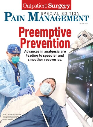 Special Edition: Pain Management - March 2021 - Subscribe to Outpatient Surgery Magazine