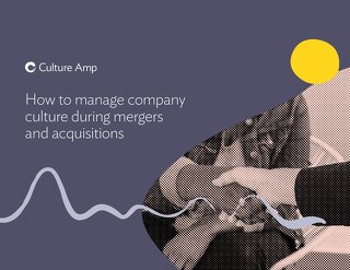 How to manage company culture during mergers and acquisitions
