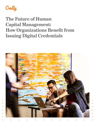 The Future of Human Capital Management: How Organizations Benefit from Issuing Digital Credentials