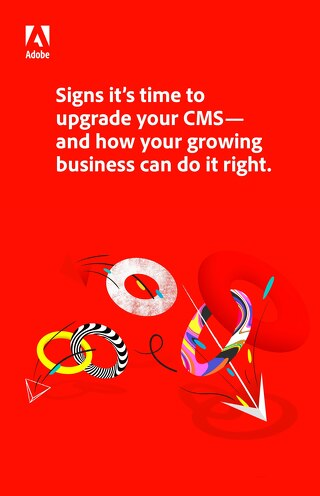 Signs It's Time to Upgrade Your CMS