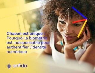 Chacun est unique : Pourquoi la biométrie est indispensable pour authentifier l'identité numérique