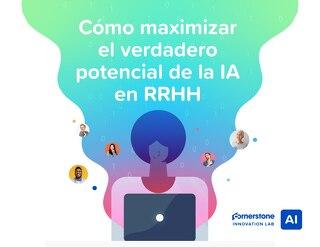 Cómo maximizar el verdadero potencial de la IA en RRHH