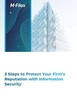3 étapes pour protéger la réputation de votre entreprise grâce à la sécurité de l'information