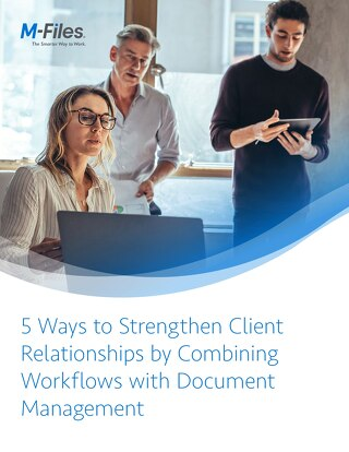5 Ways to Strengthen Client Relationships with Document Management