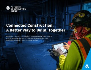 Connected Construction: A Better Way to Build, Together