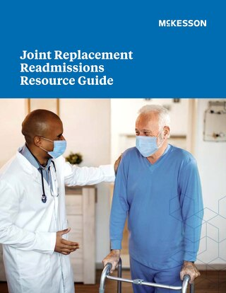 Joint replacement readmissions resource guide