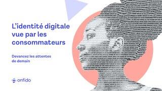 L'identité digitale vue par les consommateurs