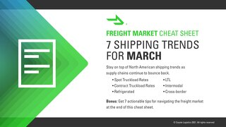 Freight Market Cheat Sheet: March 2021