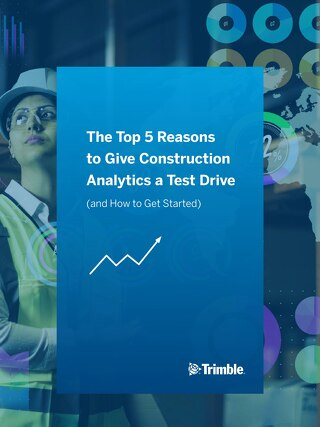 5 Reasons to Give Construction Analytics a Test Drive