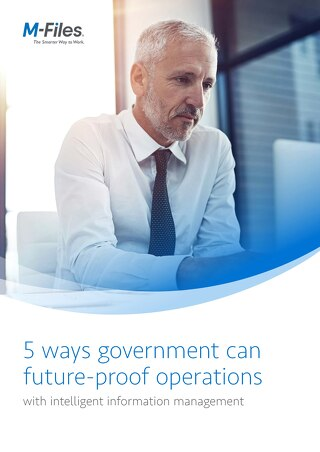 5 Ways (ANZ) Government Can Future-Proof Operations with Intelligent Information Management