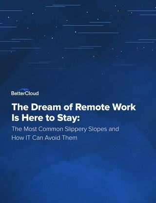 The Dream of Remote Work Is Here to Stay: The Most Common Slippery Slopes and How IT Can Avoid Them