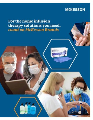 For the home infusion therapy solutions you need, count on McKesson Brands
