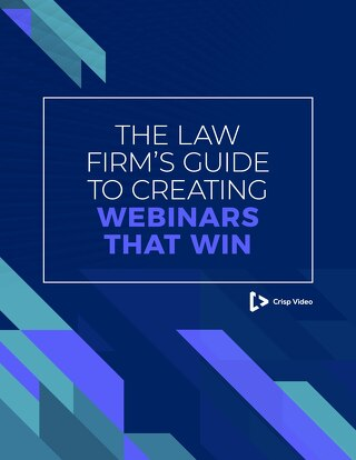 The Law Firm's Guide to Creating Webinars That Win