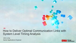 How to Deliver Optimal Communication Links with System Level Timing Analysis Slides