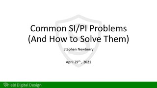 6 Common SI/PI Issues Lurking in Your Design – And How to Prevent Them Slides