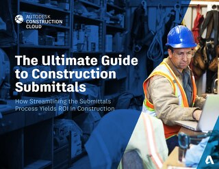 The Ultimate Guide to Construction Submittals