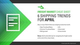 Freight Market Cheat Sheet: April 2021