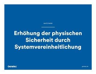 Erhöhung der physischen Sicherheit durch Systemvereinheitlichung