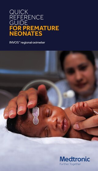 Quick Reference Guide: INVOS™ for Premature Neonates