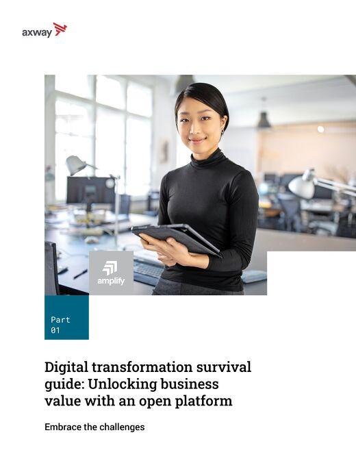 Digital transformation survival guide Part 1: unlocking business value with an open platform