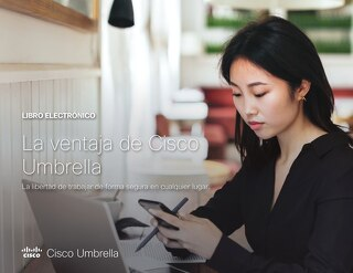 La ventaja de Cisco Umbrella