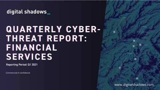 Q1 2021 Cyber Threat Report: Finance Threats