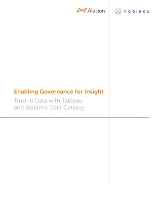 Enabling Governance for Insight Trust in Data with Tableau and Alation's Data Catalog