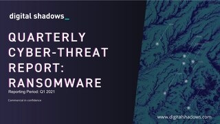 Q1 2021 Cyber Threat Report: Ransomware