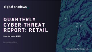 Q1 2021 Cyber Threat Report: Retail