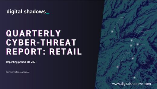 Q1 2021 Cyber Threat Report: Retail