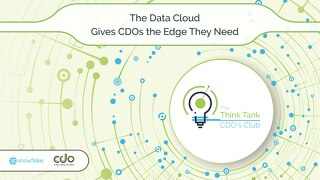 The Data Cloud Gives CDOs the Edge They Need
